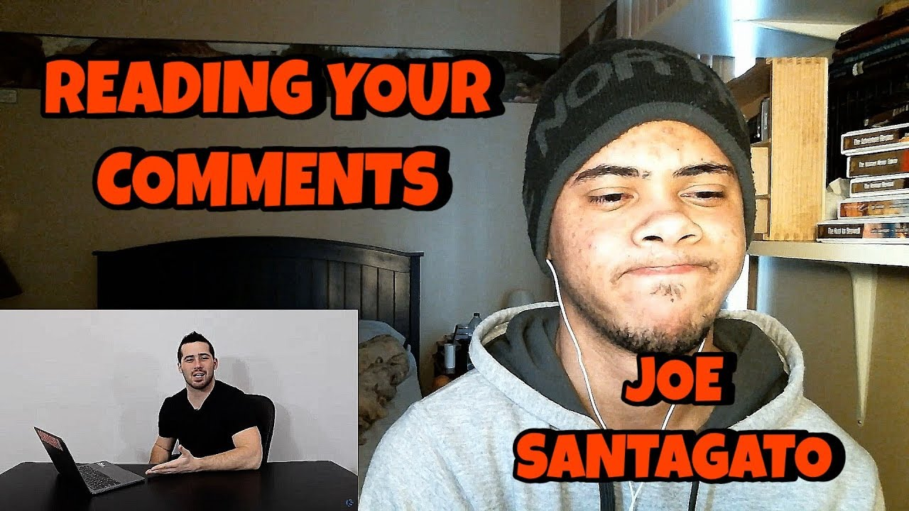 Reading Your Comments Reaction Joe Santagato Youtube