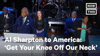 Rev. Al Sharpton to America: 'Get Your Knee Off Our Neck'   NowThis
