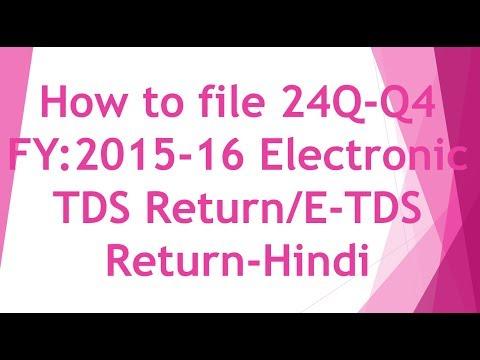 How to file 24Q-Q4 FY:2015-16 Electronic TDS Return/E-TDS Return [Hindi]