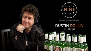 Dustin Dollin | The Nine Club With Chris Roberts - Episode 125