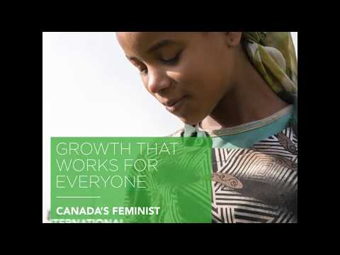 Canada's Feminist International Assistance Policy – GROWTH THAT WORKS FOR EVERYONE