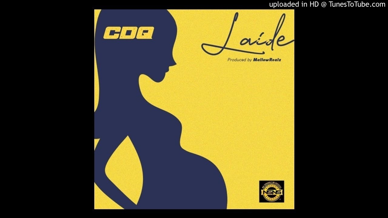Download CDQ – Laide (Prod. by MallowRealz)