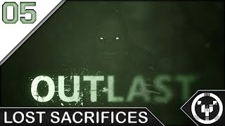 LOST SACRIFICES | Outlast | 05