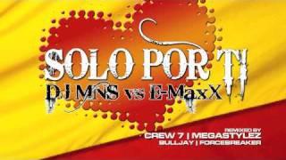 DJ MNS vs. E-MaxX - Solo Por Ti (Megastylez Remix)