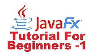 JavaFx Tutorial For Beginners 1 - Introduction To JavaFx
