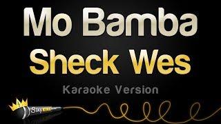 Sheck Wes - Mo Bamba (Karaoke Version)