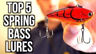 TOP 5 SPRING BASS FISHING LURES - Bass Fishing Tips