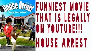 HOUSE ARREST: THE FUNNIEST MOVIE LEGALLY ON YOUTUBE thumbnail