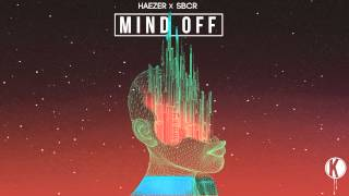 HAEZER x SBCR - Mind Off (Original Mix)