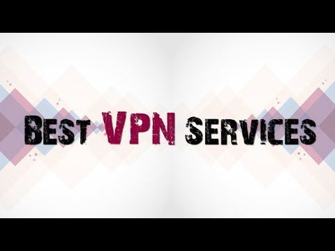 Best VPN Services 2017-Access Government Blocked Websites