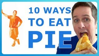 TOP 10 WAYS TO EAT PIE