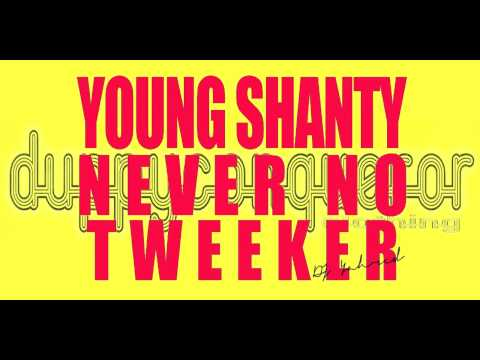 Young Shanty (Iyahson) - Never No Tweeker