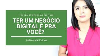 Ter um Negócio Digital é pra Você? Será que você terá sucesso ao empreender online?