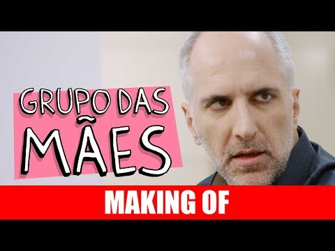 Making Of – Grupo das Mães