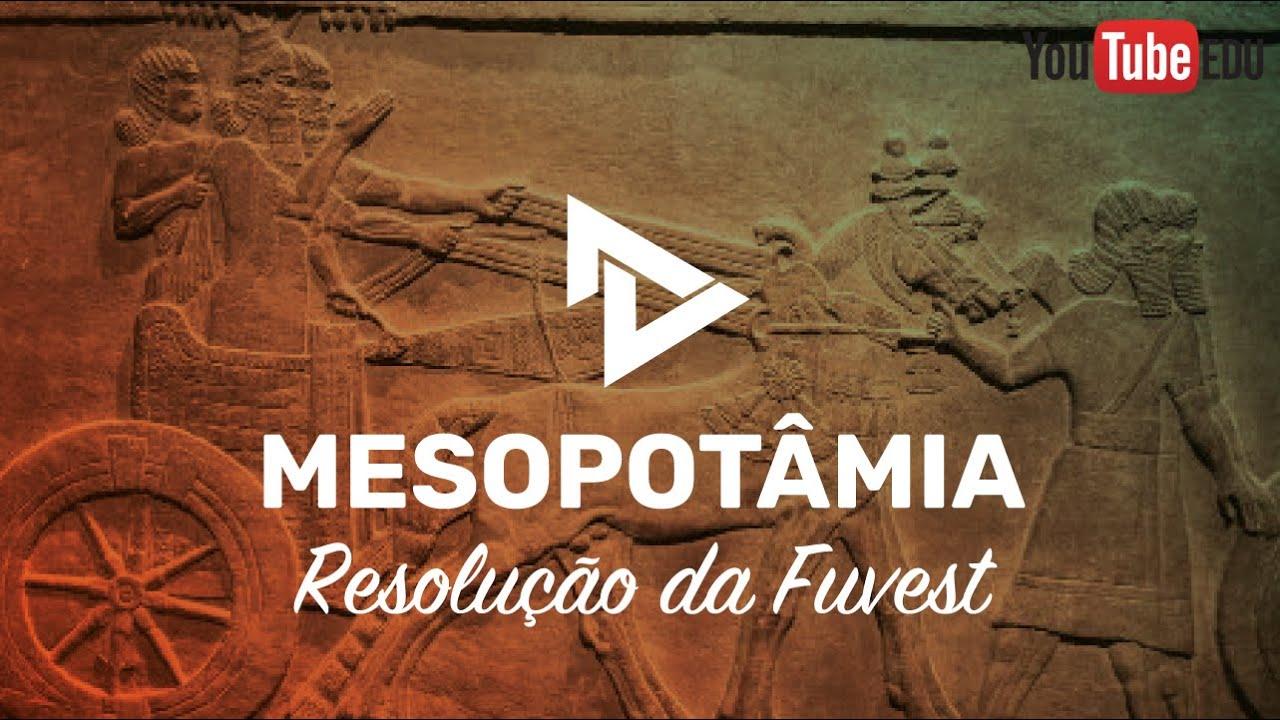 RESOLUÇÃO 1º FASE FUVEST - POVOS MESOPOTÂMICOS