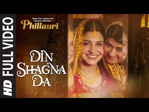 Thumbnail: Din Shagna Da Full Video | Phillauri | Anushka Sharma, Diljit Dosanjh | Jasleen Royal