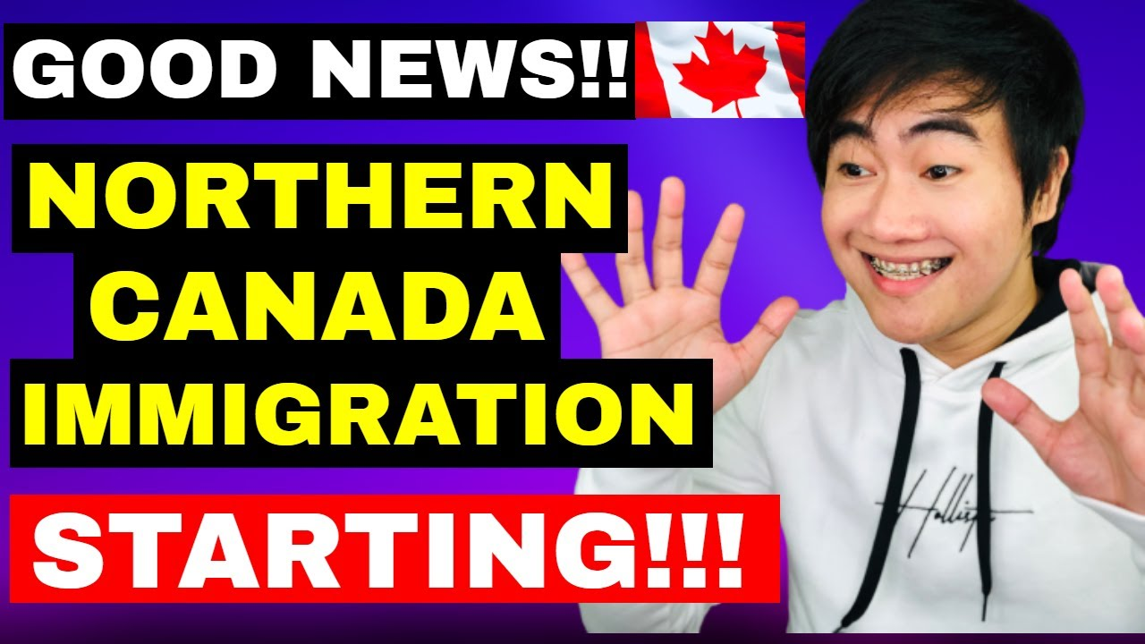 BREAKING NEWS! NORTHERN CANADA IMMIGRATION IS NOW OPEN UNDER THIS PROGRAM!!