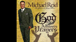 God Answers Prayer -  Michael Reid