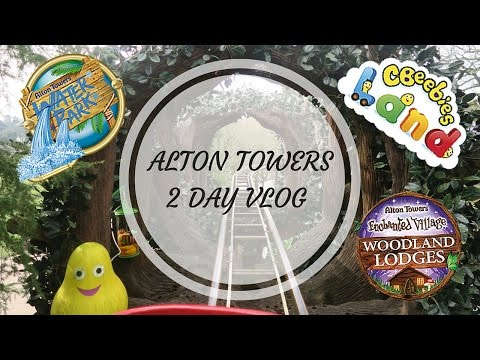 ALTON TOWERS VLOG | CBEEBIES LAND | ENCHANTED VILLAGE | WATER PARK