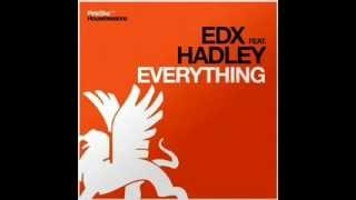 edx ft hadley everything cazzette remix