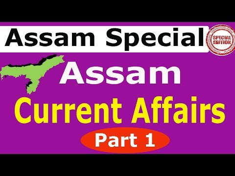Assam Current Affairs || Assam Special Part 1 For All Competitive Exams 2017