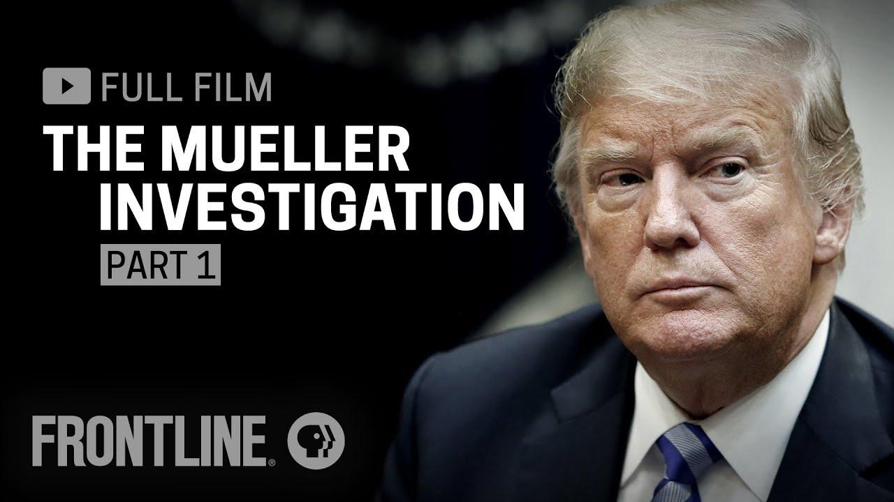 The Mueller Investigation, Part One (full film) | FRONTLINE