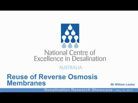 Reuse of Reverse Osmosis Membranes, Mr William Lawler - NCEDA Research Showcase 1, 2013