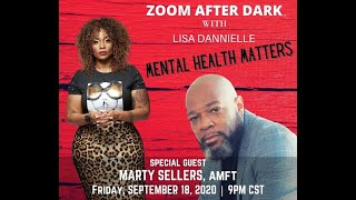 Lisa Dannielle After Dark | Mental Health Matters with Marty
