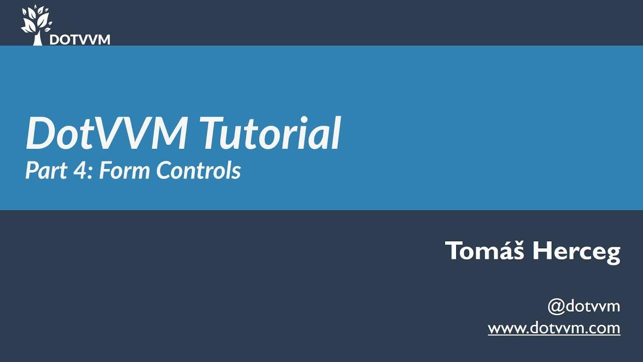 DotVVM Tutorial - Část 4 - Formulářové komponenty
