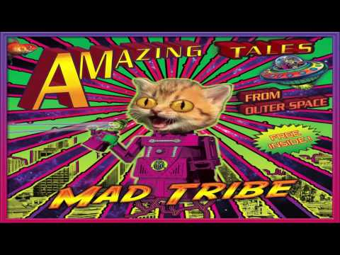 MAD TRIBE - Amazing Tales From Outer Space 2017 [Full Album]