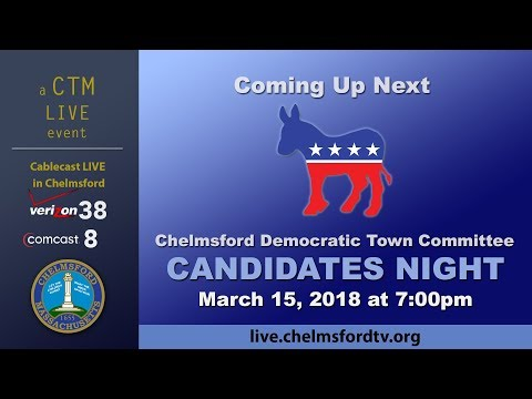 Chelmsford Democratic Town Committee Debate Mar. 15, 2018