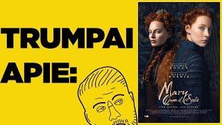 TRUMPAI APIE: Marry, Queen of Scots