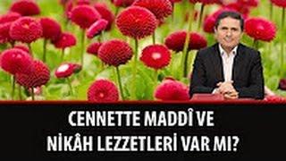 Dr. Ahmet Çolak - Sözler - 28. Söz - Cennette Maddî ve Nikâh Lezzetleri Var mı