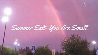 Summer Salt // You Are Small (Lyrics)