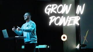 GROW IN POWER   THE BRIDGE CHURCH