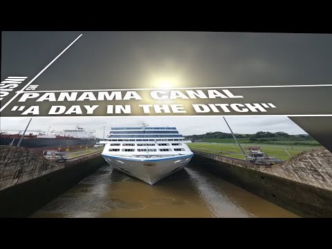 """Oceania Insignia, Panama Canal Transit """"A Day In The Ditch"""""""