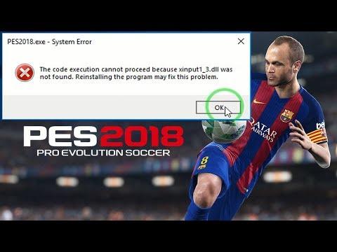 [ PES 2018 ] Missing Error xinput1_3.dll Pro Evolution Soccer 2018