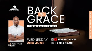 Life Class with Temi Odejide   Back to Grace - Back to the Basics Series   02.06.21