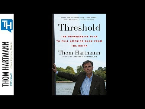 "Thom Hartmann Book Club - ""Threshold: The Progressive Plan to Pull America Back from the Brink"""