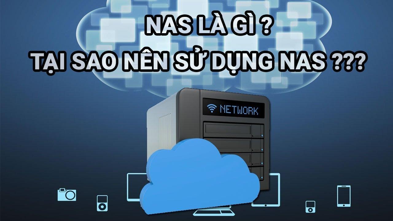 NAS là gì? Giải pháp lưu trữ dữ liệu NAS tối ưu cho gia đình & doanh nghiệp