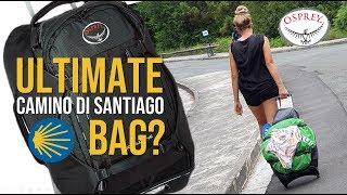 best bag for Cammino di Santiago? - Osprey Sojourn
