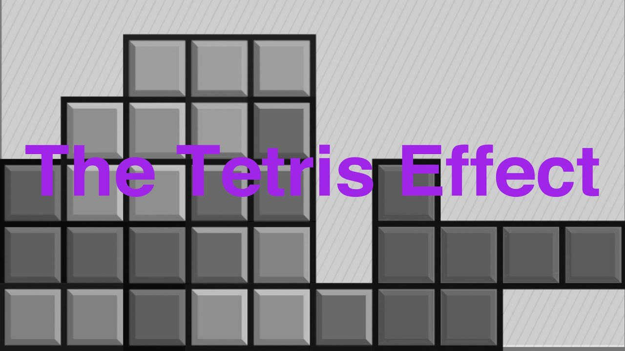 The Tetris Effect Is When Things You Focus On Appear In Your