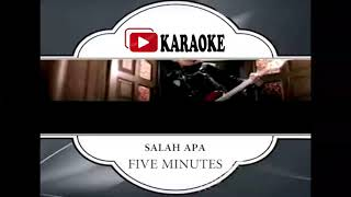 Download lagu Lagu Karaoke FIVE MINUTES - SALAH APA (POP INDONESIA) | Official Karaoke Musik Video