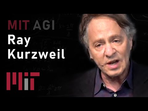 Ray Kurzweil: Future of Intelligence | MIT 6.S099: Artificial General ...