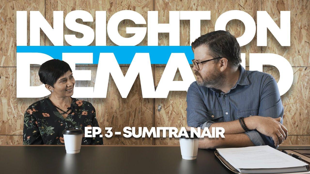 Insight On Demand - Episode 3 [ Sumitra Nair ]   Kinetik Hiring