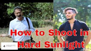 How to shoot in hard sunlight | hard daylight | Mr. Abhay Sawant