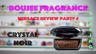 VERSACE CRYSTAL NOIR UNBOXING AND REVIEW PART #4