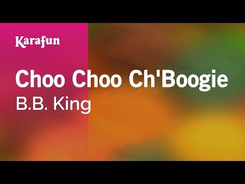 Karaoke Choo Choo Ch'Boogie - B.B. King *