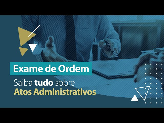 Atos Administrativos - Direito Administrativo - Exame de Ordem OAB