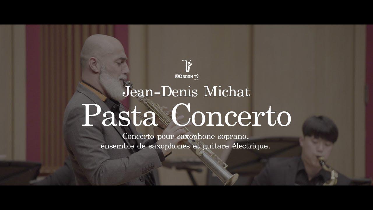 Jean-Denis Michat: Pasta Concerto